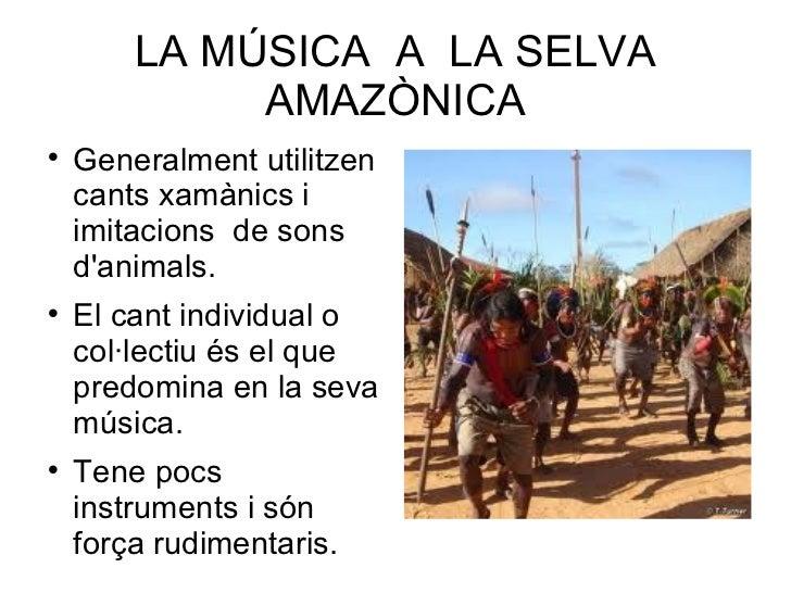 La música a la selva amazònica Slide 3