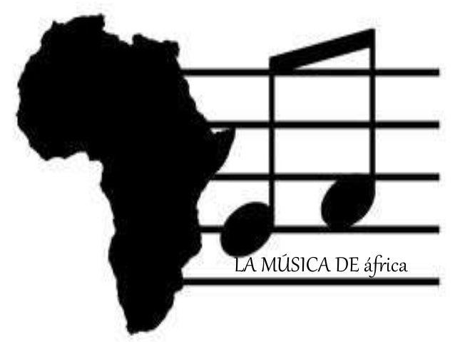 LA MÚSICA DE áfrica