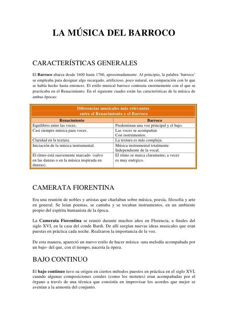 LA MÚSICA DEL BARROCO<br />Características generales<br />El Barroco abarca desde 1600 hasta 1700, aproximadamente. Al pri...