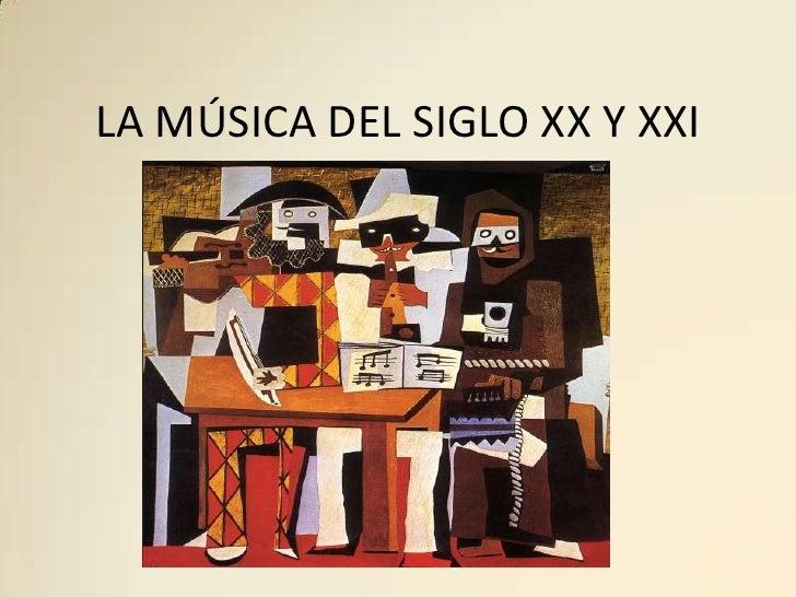 LA MÚSICA DEL SIGLO XX Y XXI<br />