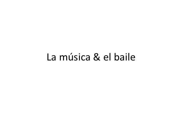 La música & el baile