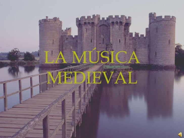LA MÚSICA MEDIEVAL<br />