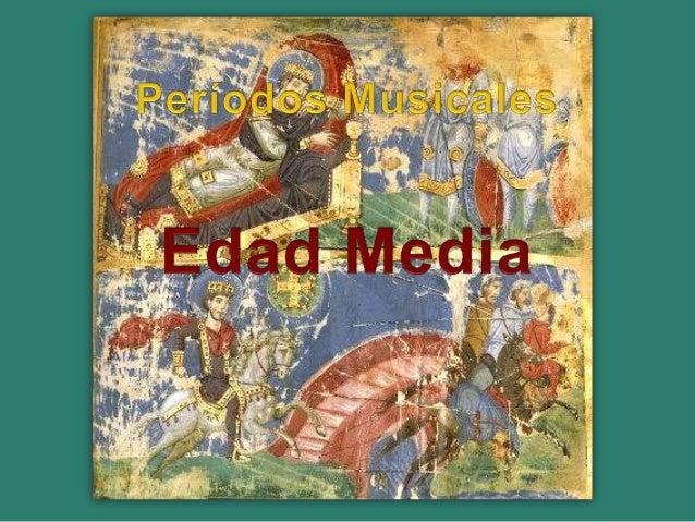 Índice • Introducción Histórica. • Aportaciones de la Edad Media a la Historia de la Música. • Cuadro esquemático de forma...