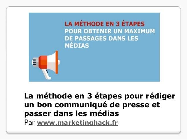 La méthode en 3 étapes pour rédiger un bon communiqué de presse et passer dans les médias Par www.marketinghack.fr