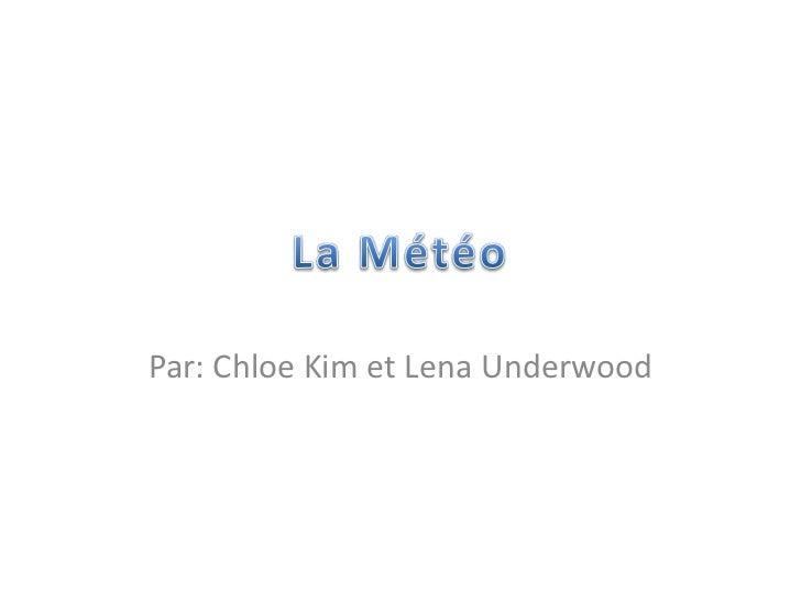 Par: Chloe Kim et Lena Underwood