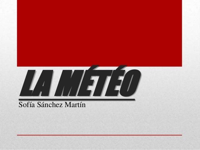 LA MÉTÉOSofía Sánchez Martín