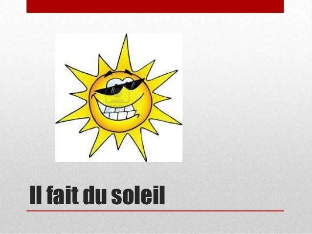 Il fait du soleil