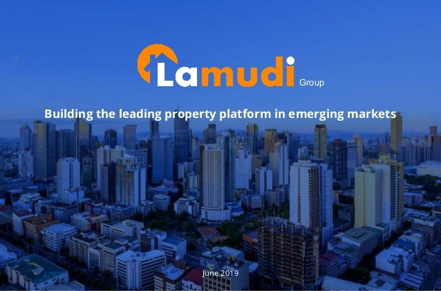 June 2019 Building the leading property platform in emerging markets Group