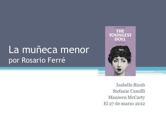 La muñeca menorpor Rosario FerréIsabelle BizubStefanie CamilliMaureen McCartyEl 27 de marzo 2012