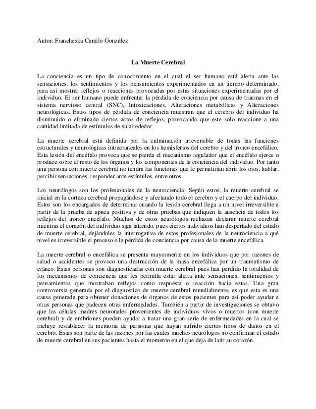 Autor: Francheska Camilo González                                      La Muerte CerebralLa conciencia es un tipo de conoc...
