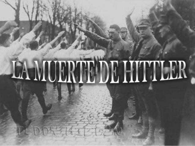 La muerte de Adolf Hitler, jefe del partido Nazi de 1933 a 1945, se produjo el 30 de abril de1945, cuando Hitler se suicid...