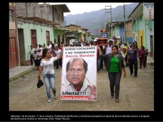 Miércoles, 18 de octubre. 11 de la mañana. Pobladores del Monzón y familiares acompañan el ataúd de Iburcio Morales camino...