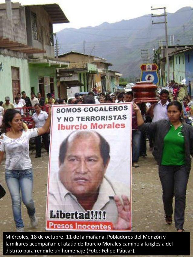 Miércoles, 18 de octubre. 11 de la mañana. Pobladores del Monzón yfamiliares acompañan el ataúd de Iburcio Morales camino ...