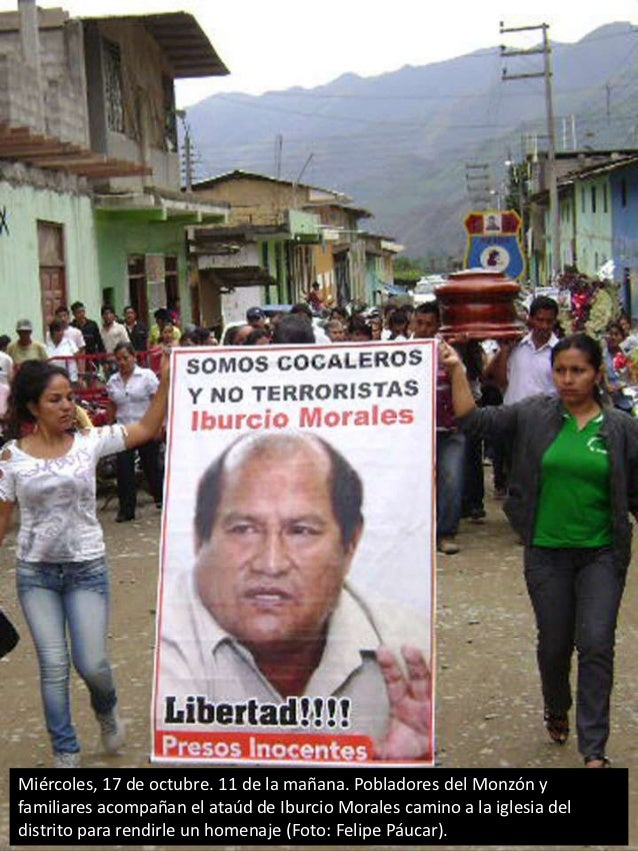Miércoles, 17 de octubre. 11 de la mañana. Pobladores del Monzón yfamiliares acompañan el ataúd de Iburcio Morales camino ...