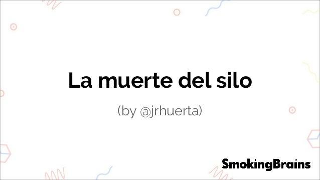 La muerte del silo (by @jrhuerta)