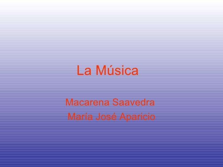 La Música   Macarena Saavedra  María José Aparicio