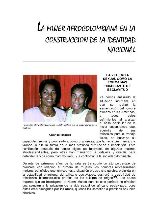 LA MUJER AFROCOLOMBIANA EN LA CONSTRUCCION DE LA IDENTIDAD NACIONAL LA VIOLENCIA SEXUAL COMO LA FORMA MAS HUMILLANTE DE ES...