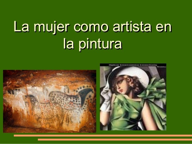 La mujer como artista enLa mujer como artista en la pinturala pintura