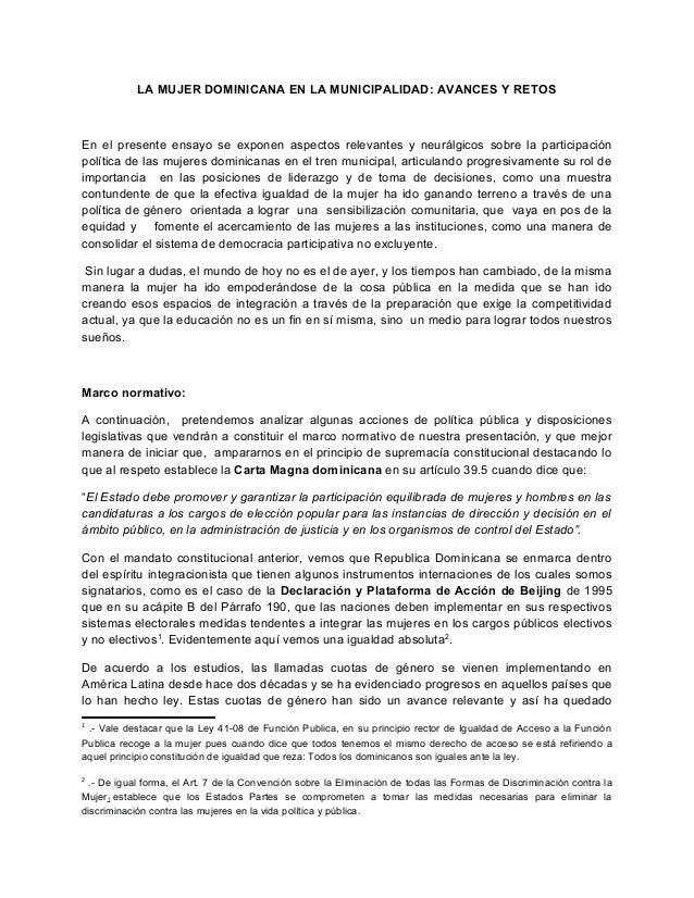 LA MUJER DOMINICANA EN LA MUNICIPALIDAD: AVANCES Y RETOS En el presente ensayo se exponen aspectos relevantes y neurálgico...