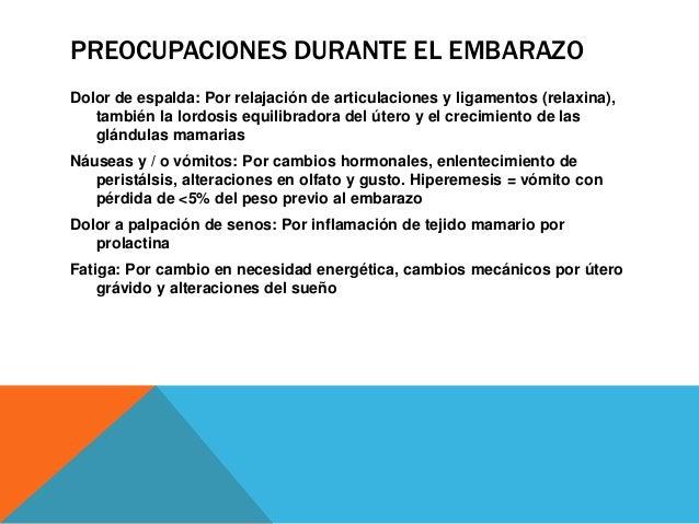 PREOCUPACIONES DURANTE EL EMBARAZO Dolor abdominal bajo: En segundo trimestre, por crecimiento acelerado -> mas presión en...