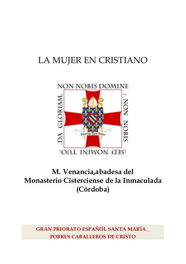 LA MUJER EN CRISTIANO       M. Venancia,abadesa delMonasterio Cisterciense de la Inmaculada               (Córdoba)   GRAN...
