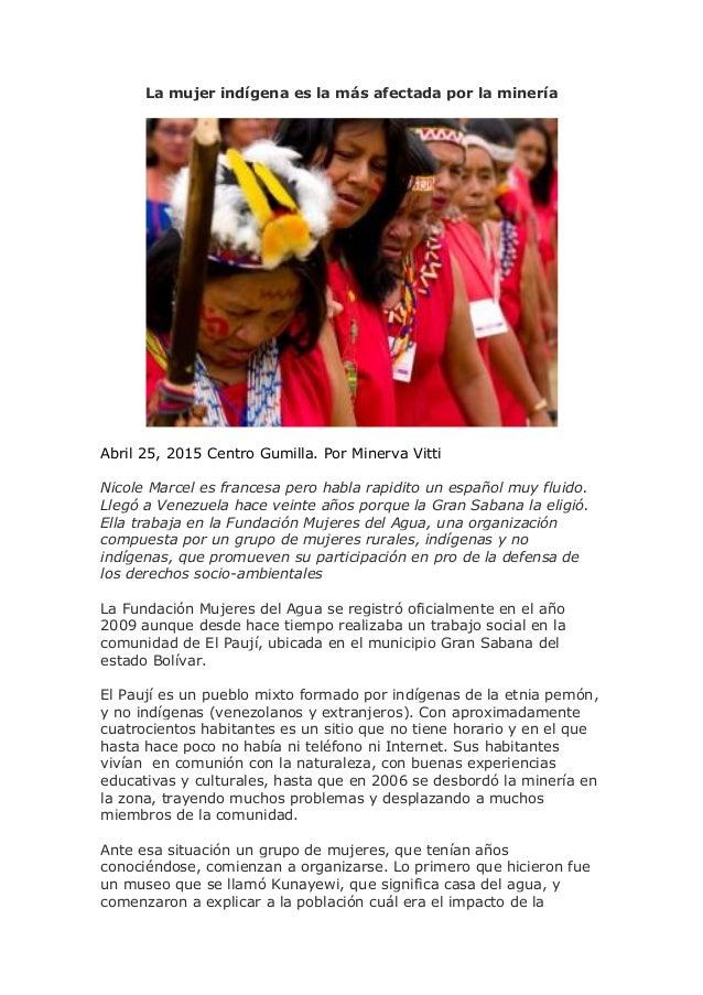 La mujer indígena es la más afectada por la minería Abril 25, 2015 Centro Gumilla. Por Minerva Vitti Nicole Marcel es fran...
