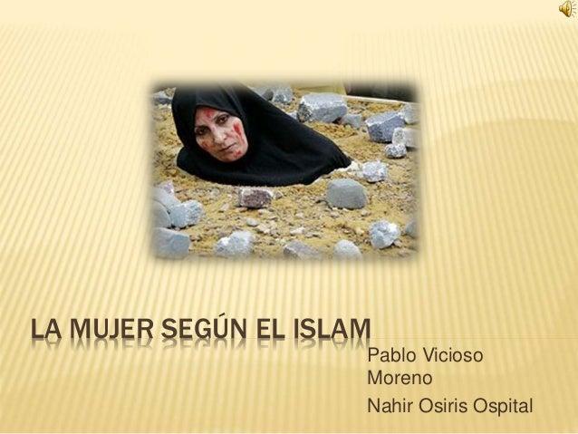 LA MUJER SEGÚN EL ISLAM Pablo Vicioso Moreno Nahir Osiris Ospital