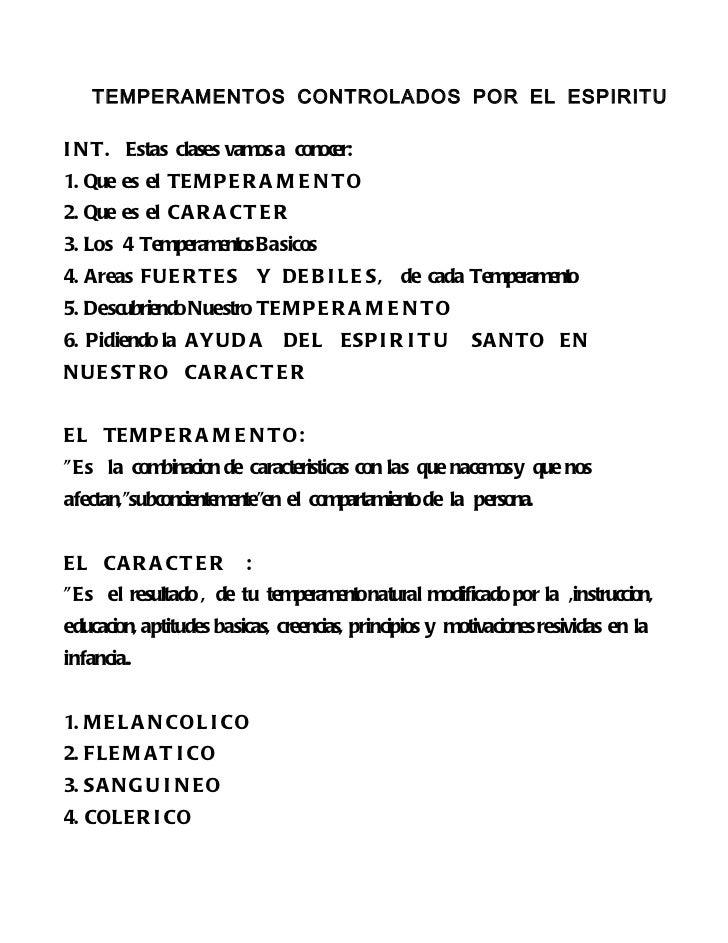 TEMPERAMENTOS CONTROLADOS POR EL ESPIRITUI N T. Estas clases vamos a conocer:1. Que es el TE M P E R A M E N T O2. Que es ...
