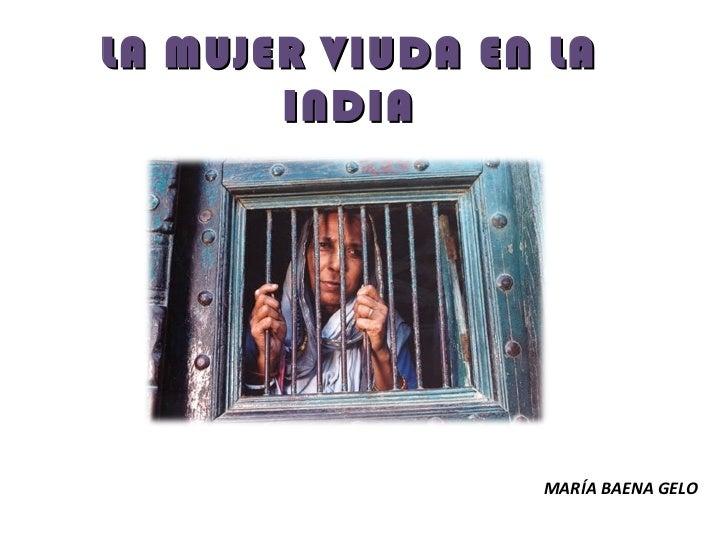 LA MUJER VIUDA EN LA       INDIA                 MARÍA BAENA GELO
