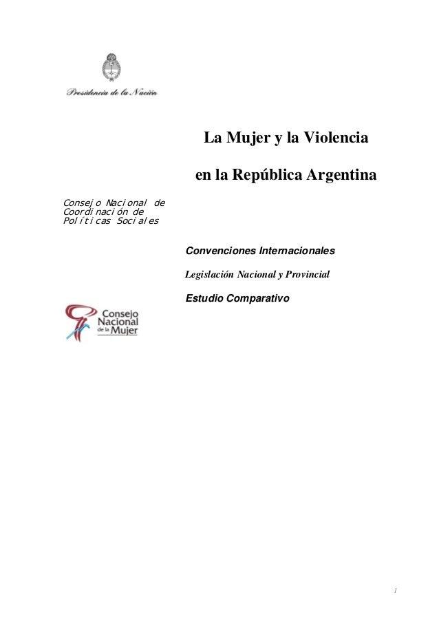 Consejo Nacional de Coordinación de Políticas Sociales La Mujer y la Violencia en la República Argentina Convenciones Inte...