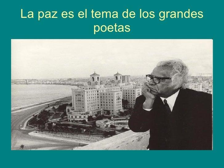 La paz es el tema de los grandes poetas