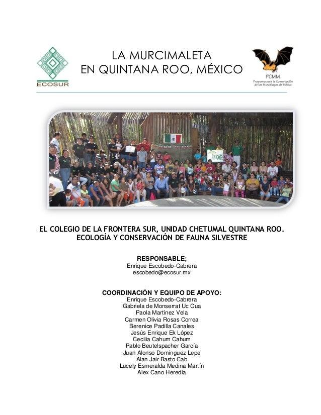 LA MURCIMALETA EN QUINTANA ROO, MÉXICO EL COLEGIO DE LA FRONTERA SUR, UNIDAD CHETUMAL QUINTANA ROO. ECOLOGÍA Y CONSERVACIÓ...