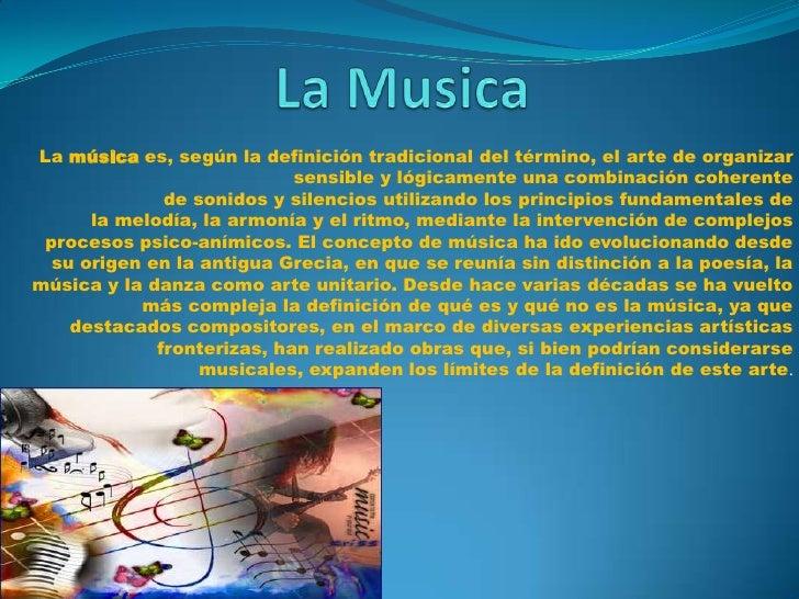 La música es, según la definición tradicional del término, el arte de organizar                            sensible y lógi...