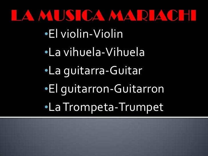 LA MUSICA MARIACHI<br /><ul><li>El violin-Violin
