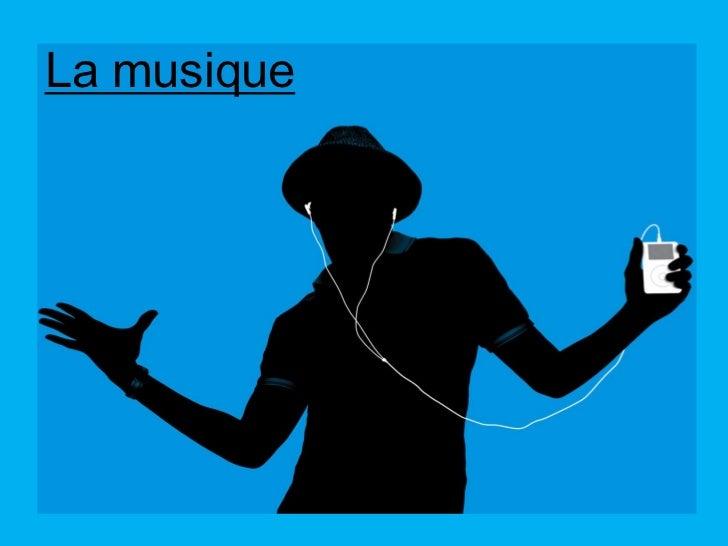 La musique musique        La