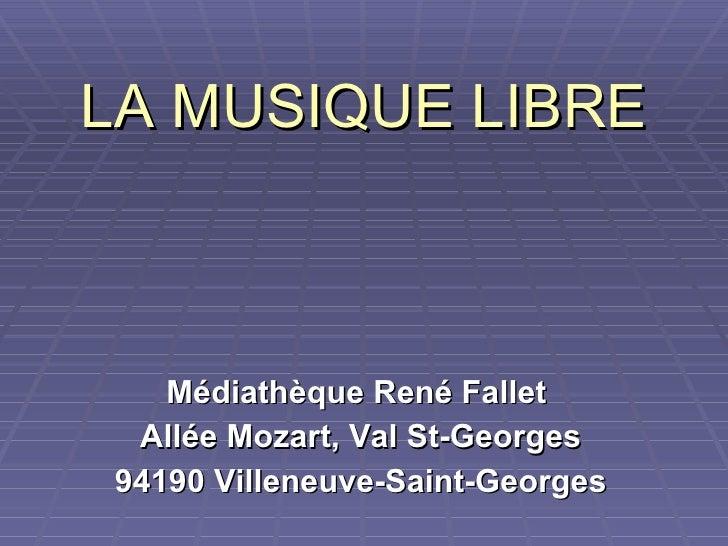 LA MUSIQUE LIBRE Médiathèque René Fallet  Allée Mozart, Val St-Georges 94190 Villeneuve-Saint-Georges