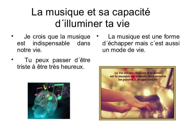 La musique et sa capacité d´illuminer ta vie     Je crois que la musique est indispensable dans notre vie. Tu peux passe...