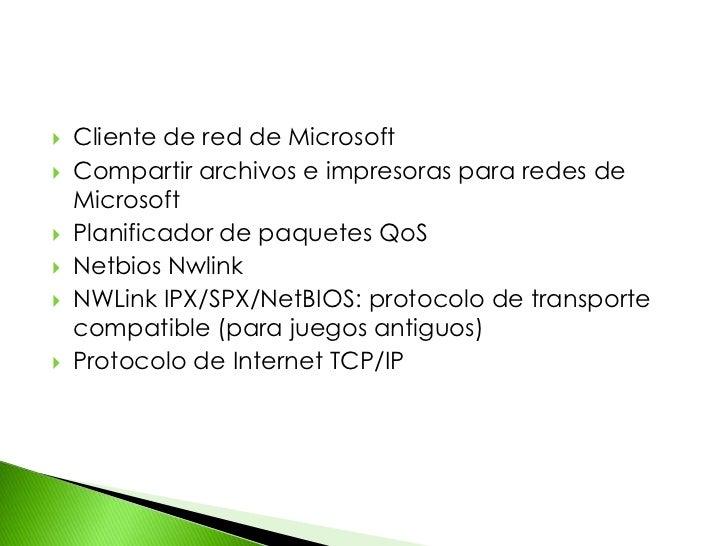 Cliente de red de Microsoft<br />Compartir archivos e impresoras para redes de Microsoft<br />Planificador de paquetes QoS...