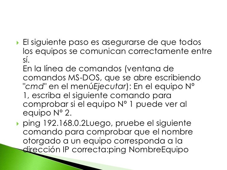 El siguiente paso es asegurarse de que todos los equipos se comunican correctamente entre sí.En la línea de comandos (ven...