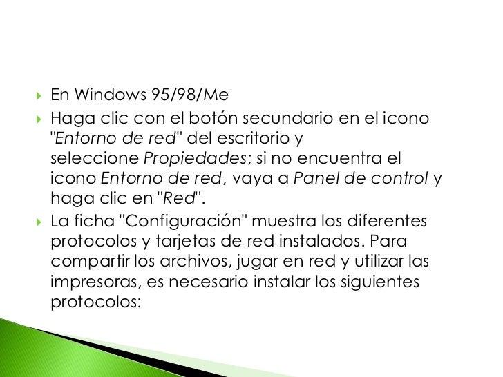 """En Windows 95/98/Me<br />Haga clic con el botón secundario en el icono """"Entorno de red"""" del escritorio y seleccionePropie..."""