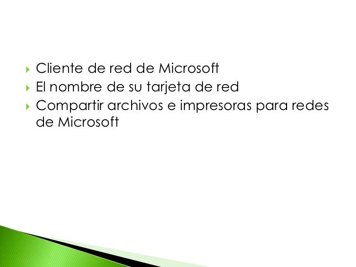 Cliente de red de Microsoft<br />El nombre de su tarjeta de red<br />Compartir archivos e impresoras para redes de Microso...