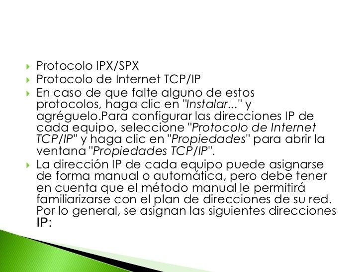 """Protocolo IPX/SPX<br />Protocolo de Internet TCP/IP<br />En caso de que falte alguno de estos protocolos, haga clic en """"In..."""