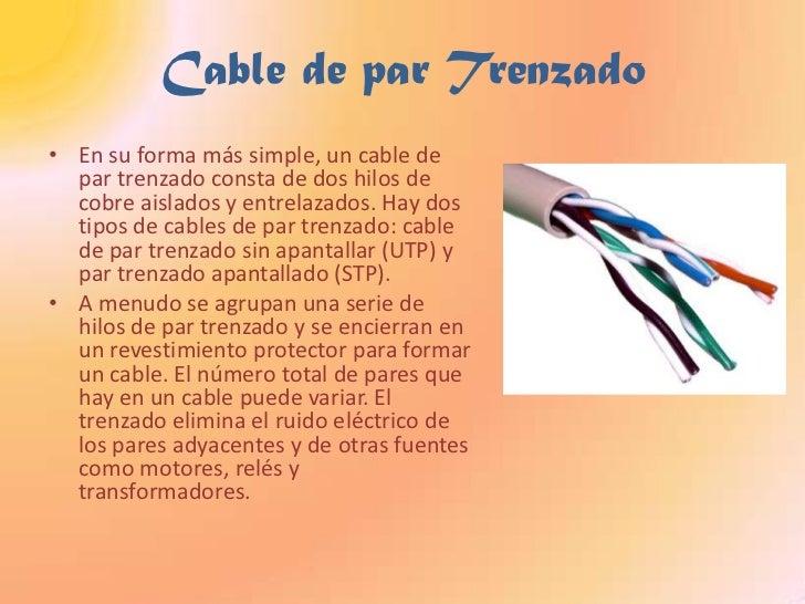 Cable de par Trenzado<br />En su forma más simple, un cable de par trenzado consta de dos hilos de cobre aislados y entrel...