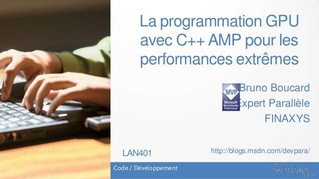 La programmation GPU avec C++ AMP pour les performances extrêmes Slide 2