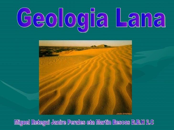 Geologia Lana Miguel Retegui Janire Perales eta Martin Bescos D.B.H 2.C