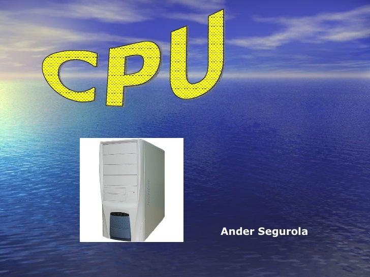 Ander Segurola CPU