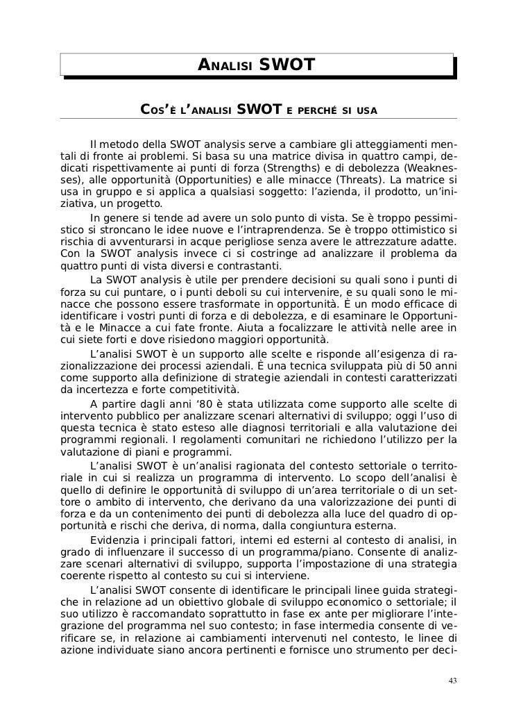 ANALISI SWOT                  COS'È L'ANALISI SWOT           E PERCHÉ SI USA          Il metodo della SWOT analysis serve ...