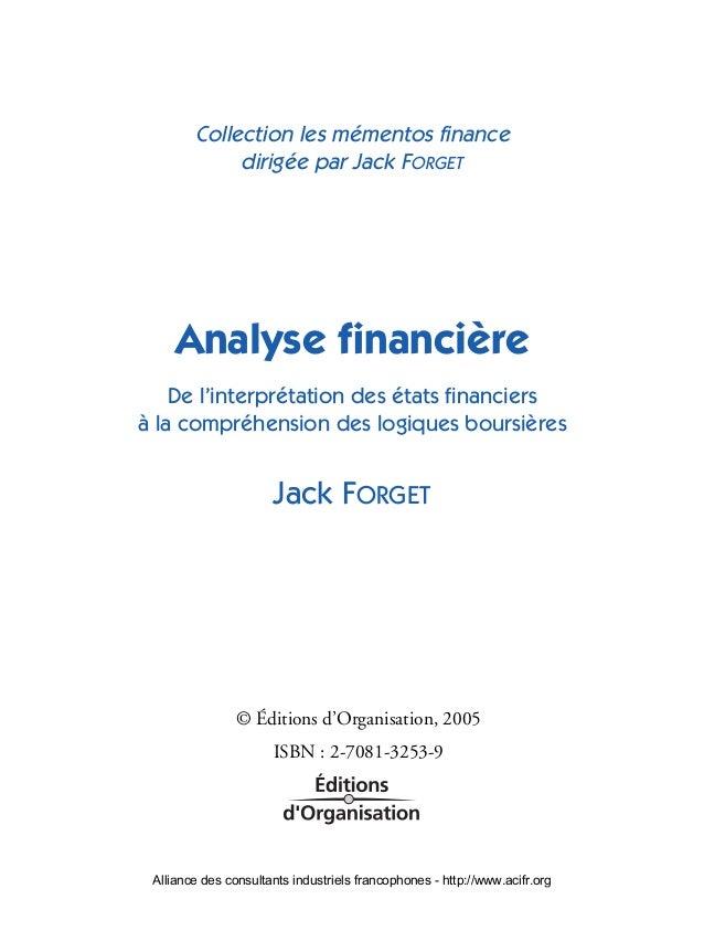 Collection les mémentos finance dirigée par Jack FORGET Analyse financière De l'interprétation des états financiers à la com...