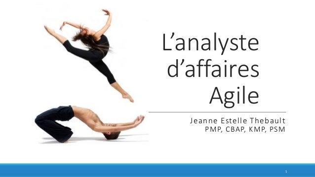 L'analyste d'affaires Agile Jeanne Estelle Thebault PMP, CBAP, KMP, PSM 1