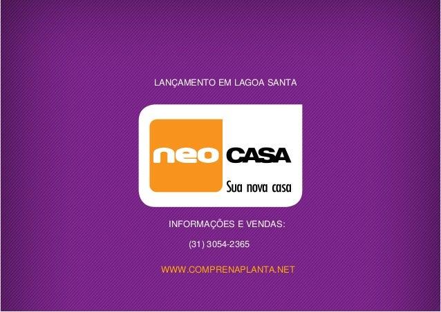 LANÇAMENTO EM LAGOA SANTA INFORMAÇÕES E VENDAS: WWW.COMPRENAPLANTA.NET (31) 3054-2365